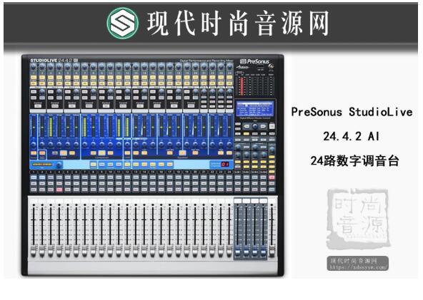 PreSonus StudioLive 24.4.2 AI 24路数字调音台