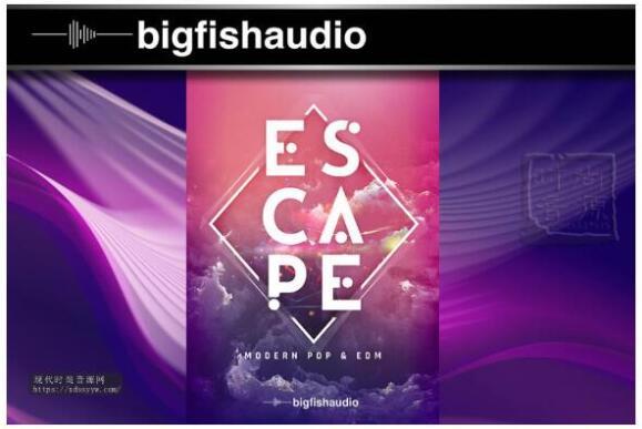 Big Fish Audio - Escape: Modern Pop & EDM (KONTAKT)流行电子节奏音色