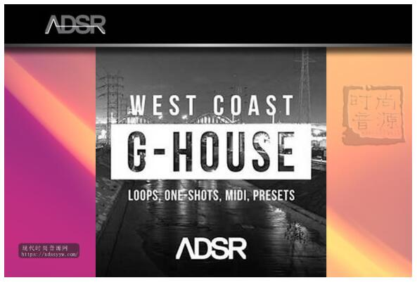 ADSR Sounds West Coast G-House