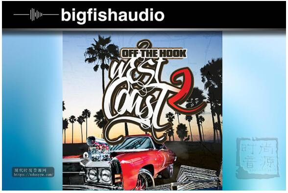 Big Fish Audio Off The Hook West Coast Vol.2
