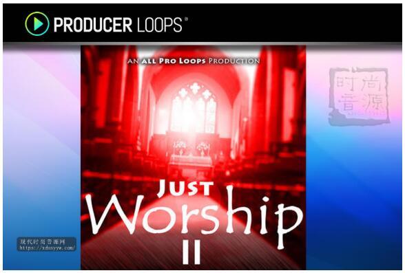 All Pro Loops Just Worship 2 WAV MiDi-现代时尚音源网