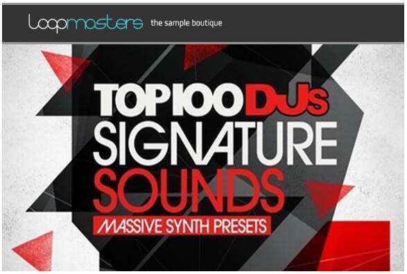 Loopmasters Top 100 DJs Signature Sounds Massive Presets Vol 1
