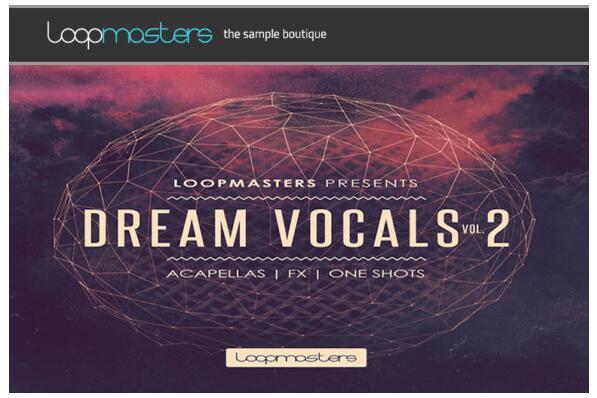 Loopmasters Dream Vocals Vol 2