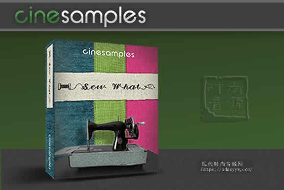 Cinesamples Sew What KONTAKT电影音效缝纫机主题音色库