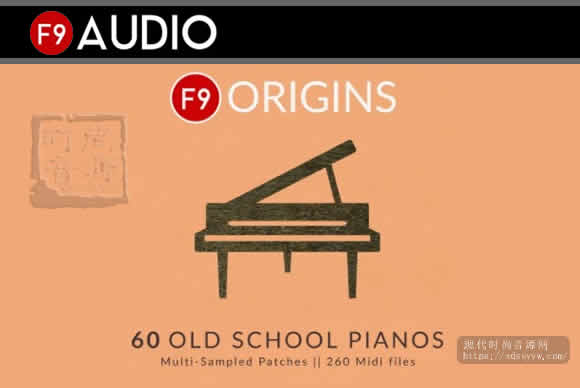 F9 Origins – 60 Old School Pianos KONTAKT电音明亮钢琴