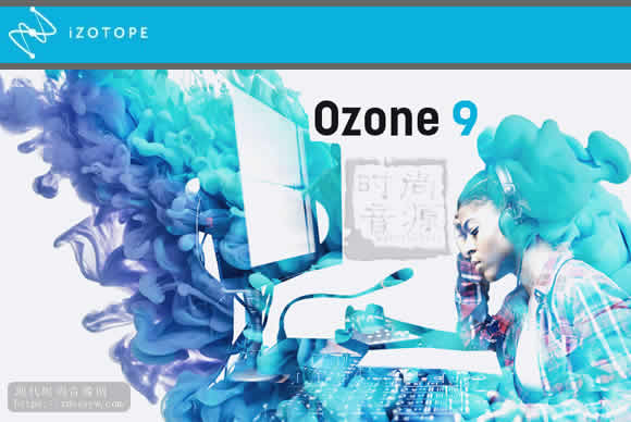 iZotope Ozone 9 Advanced v9.01 PC&MAC R2R臭氧母带套件高级版