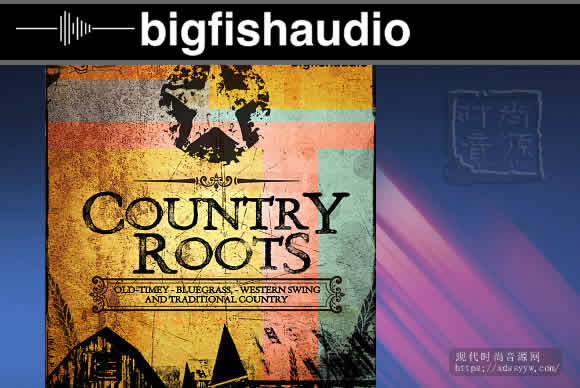 Big Fish Audio Country Roots KONTAKT乡村音乐库