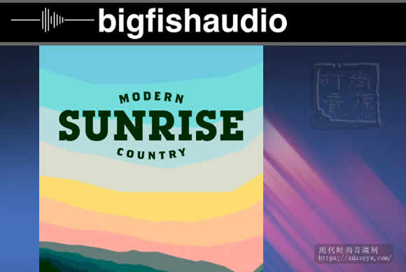 Big Fish Audio Sunrise: Modern Country KONTAKT现代乡村