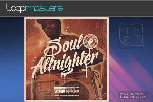 Loopmasters Vibes Vol 2 Soul Allnighter WAV REX灵魂乐素材