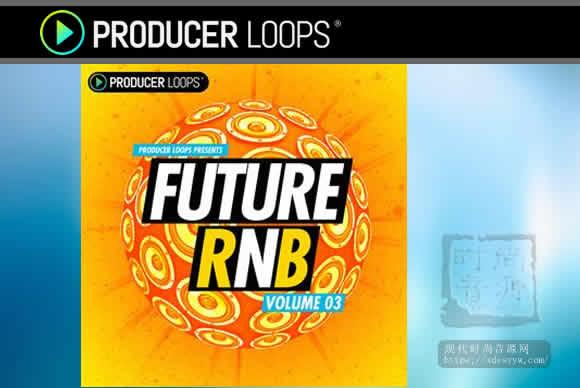 Producer Loops Future RnB Vol 3 ACiD WAV MiDi REX素材