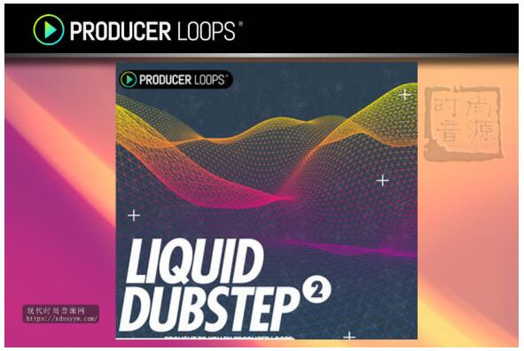 Producer Loops Liquid Dubstep vol 2 舞曲素材