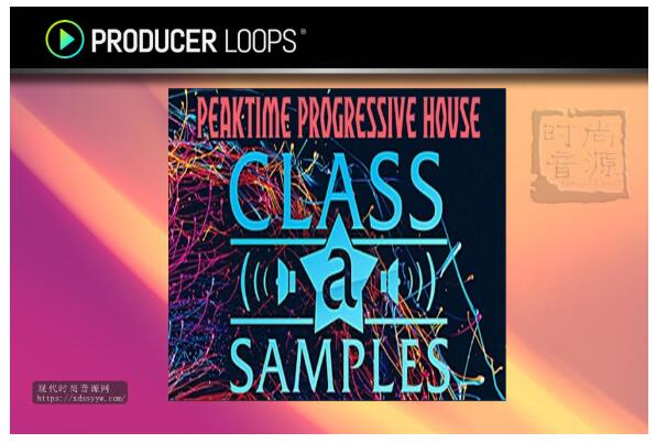 Class A Samples Peaktime Progressive House 电子节奏素材