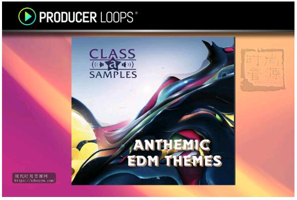 Class A Samples Anthemic EDM Themes 电子节奏素材