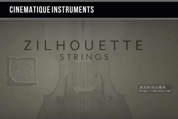 Cinematique Instruments Zilhouette Strings KONTAKT弦乐合集
