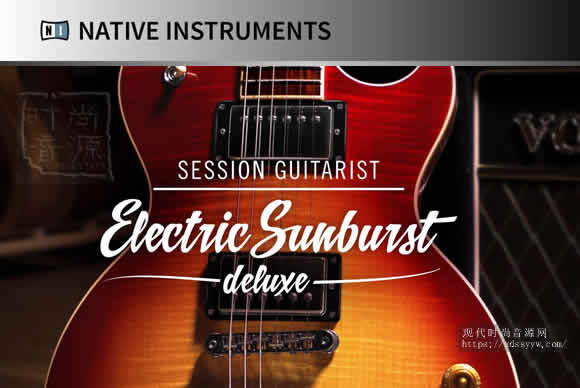 Native Instruments Session Guitarist Electric Sunburst Deluxe切片电吉他豪华版
