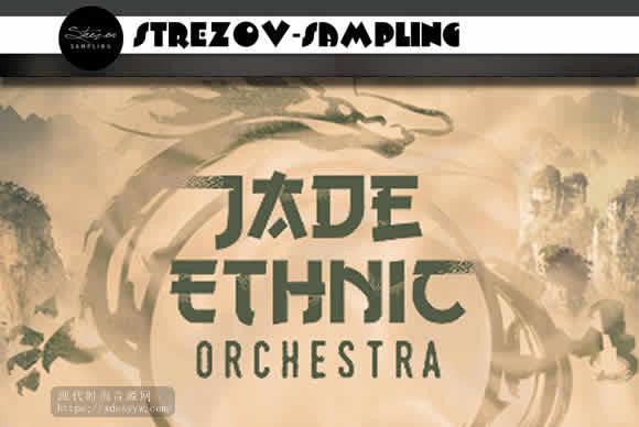 Strezov Sampling JADE Ethnic Orchestra KONTAKT翡翠民族管弦乐团