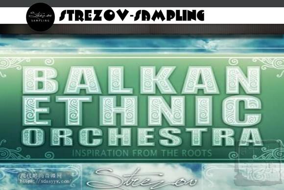 Strezov Sampling BALKAN Ethnic Orchestra KONTAKT巴尔卡民族管弦乐团