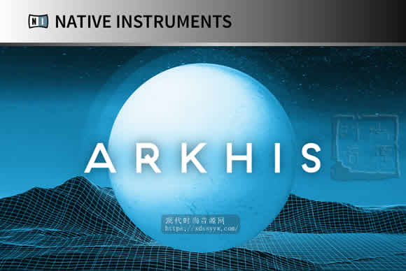 Native Instruments ARKHIS v1.0.0 KONTAKT影视配乐音色