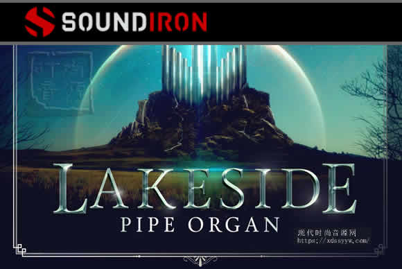 Soundiron Lakeside Pipe Organ教堂级管风琴