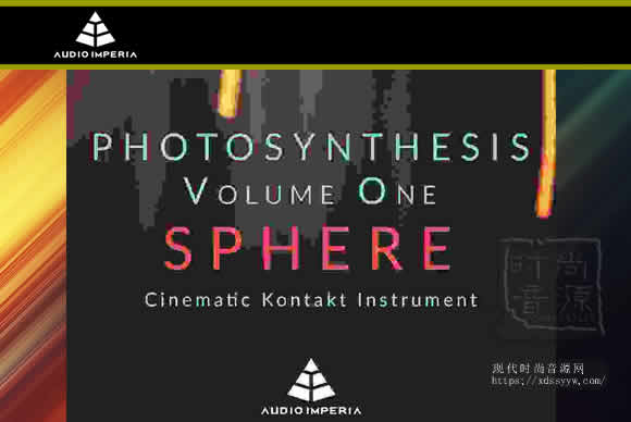 Audio Imperia Photosynthesis Series Vol.1 Sphere KONTAKT电影/游戏音源