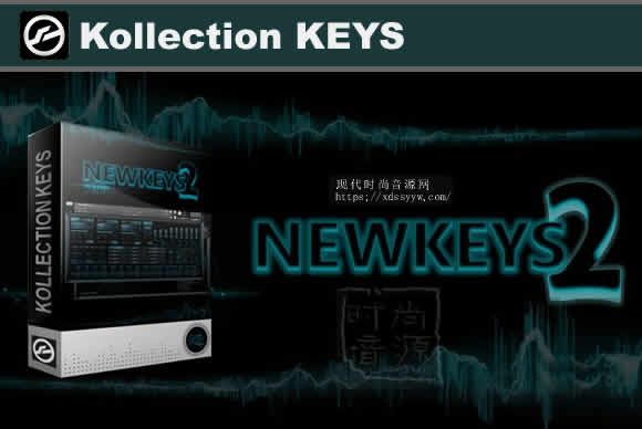 2020版最新Keys电钢琴 – Kollection KEYS NEWKEYS v2.2 KONTAKT