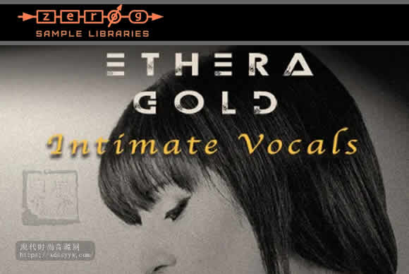 Zero-G Ethera Gold Intimate Vocals KONTAKT电影声乐设计合成--亲密声音