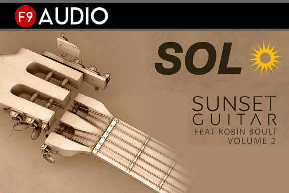 F9 Audio SOL V2 Sunset Guitar Feat Robin Boult DELUXE (2.2GB)尼龙民谣吉他采样套装