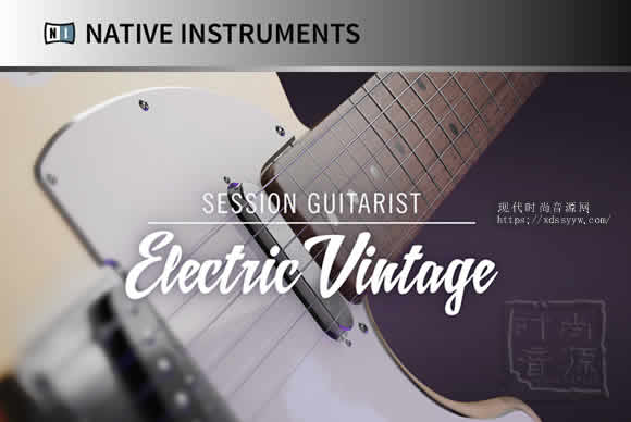 Native Instruments SESSION GUITARIST ELECTRIC VINTAGE KONTAKT经典复古电吉他