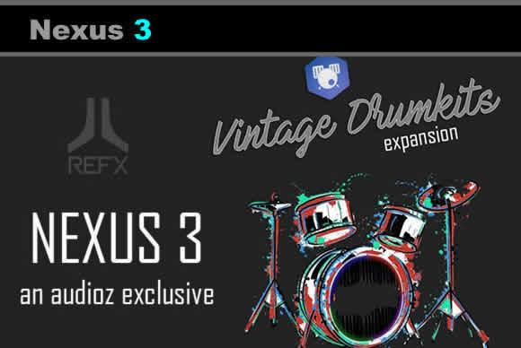 ReFX Nexus Vintage DrumKits for Nexus 3 converted from the original Nexus 2 Expansion(266.50MB)Nexus3扩展鼓包