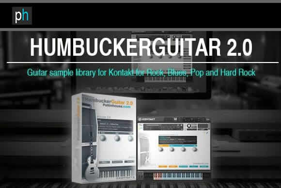 Pettinhouse HumbuckerGuitar 2.0 KONTAKT 顶级电吉他音源