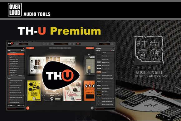 Overloud TH-U Premium 1.4.4 CE PC吉他贝斯效果器