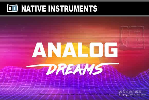 Native Instruments Analog Dreams 2.0.3 KONTAKT幻想之声现代色彩经典合成器