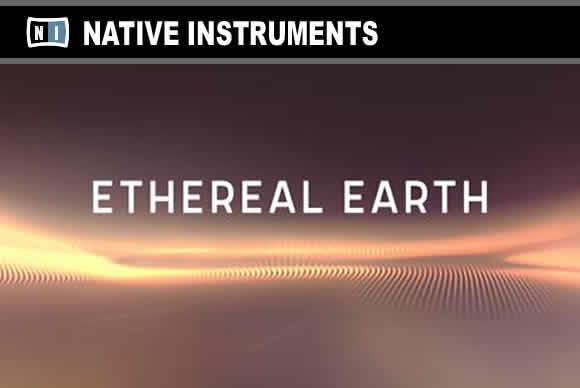 Native Instruments Ethereal Earth v2.0.2 KONTAKT 空灵的地球