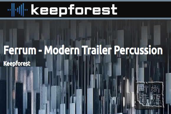 KeepForest Ferrum Full Edition KONTAKT现代预告片打击乐